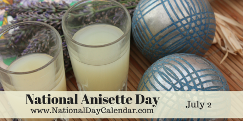 National Anisette Day - July 2