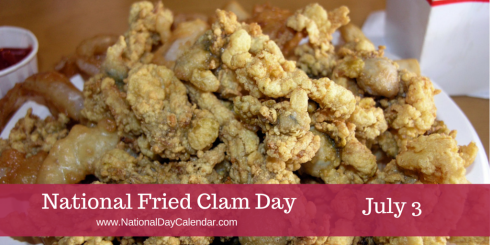 National Fried Clam Day July 3rd